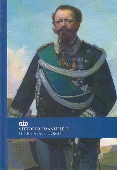 Vittorio emanuele ii il re galantuomo - Fontanella Elena (a Cura Di)