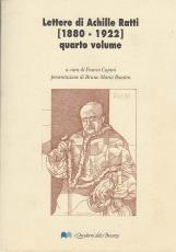 LETTERE DI ACHILLE RATTI 1880-1922 QUARTO VOLUME / SECONDA PARTE