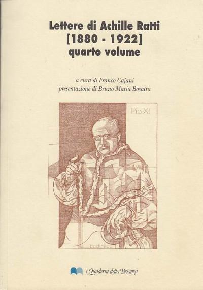 Lettere di achille ratti 1880-1922 quarto volume / seconda parte - Cajani Franco (a Cura Di)