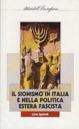 IL SIONISMO IN ITALIA E NELLA STORIA POLITICA ESTERA FASCISTA
