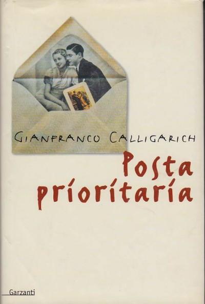 Posta prioritaria. dedica autografa dell'autore - Calligarich Gianfranco