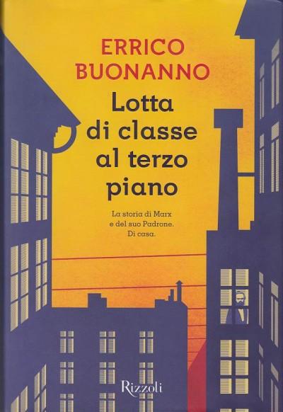 Lotta di classe al terzo piano. con dedica autografa dell'autore - Buonanno Errico