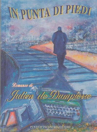 In punta di piedi. con dedica autografa autore - Julien De Dampierre