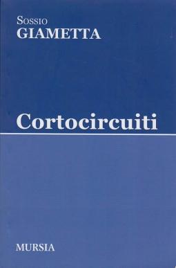 CORTOCIRCUITI. CON DEDICA AUTOGRAFA DELL'AUTORE