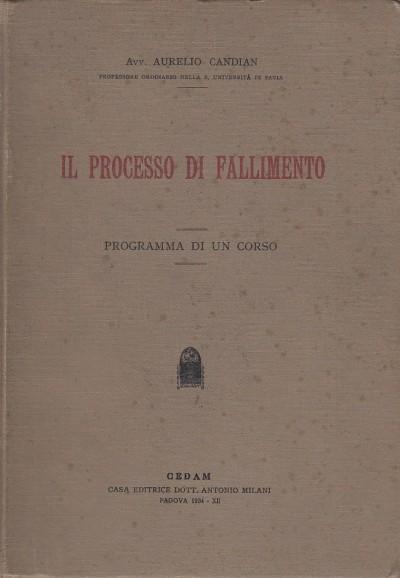 Il processo di fallimento. programma di un corso - Candian Aurelio