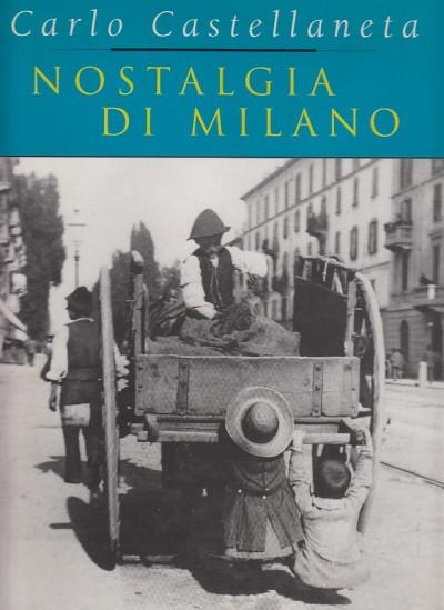 Nostalgia di milano - Castellaneta Carlo