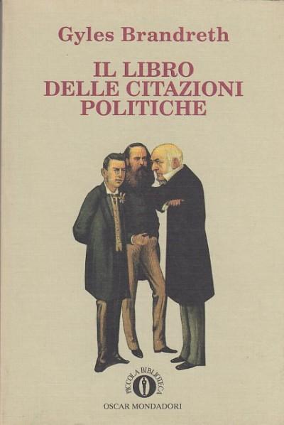 Il libro delle citazioni politiche - Brandreth Gyles