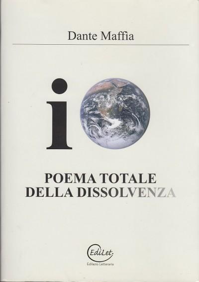 Io poema totale della dissolvenza - Maffia Dante