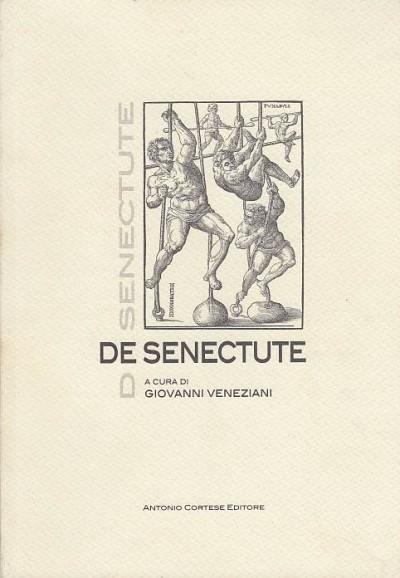 De senectute - Veneziani Giovanni (a Cura Di)