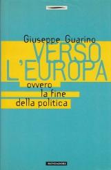 VERSO L'EUROPA OVVERO LA FINE DELLA POLITICA