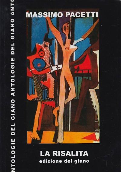 La risalita. poesie 1987-2007. con dedica autografa dell'autore - Pacetti Massimo