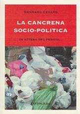 LA CANCRENA SOCIO-POLITICA (IN ATTESA DEL PEGGIO...)