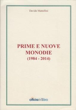 PRIME E NUOVE MONODIE (1984 - 2014)