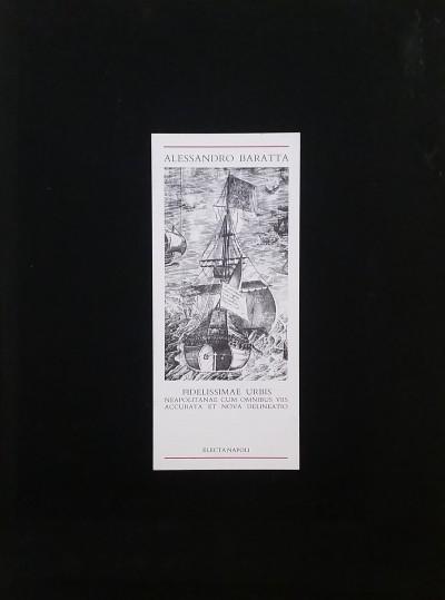 Alessandro baratta: fidelissima urbis neapolitanae cum omnibus viis accurata et nova delineatio - De Seta Cesare (a Cura Di)