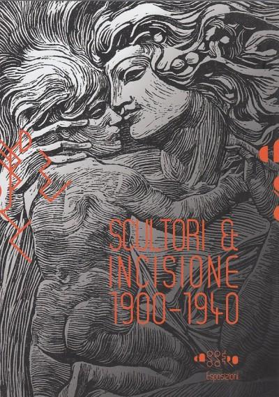 Scultori e incisione 1900-1940 - Panzetta Alfonso - Parisi Francesco (a Cura Di)