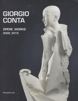 Giorgio Conta. Opere Works 2000-2015
