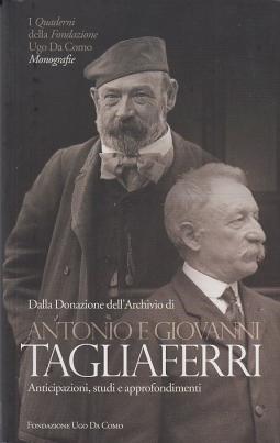 Dalla donazione dell'Archivio di Antonio e Giovanni Tagliaferri, anticipazioni, studi e approfondimenti
