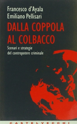 Dalla coppola al colbacco. Scenari e strategie del contropotere criminale
