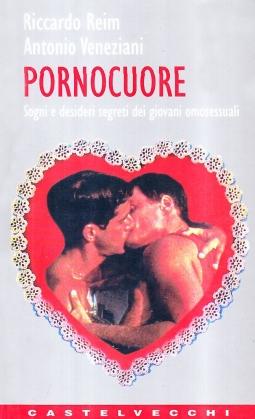 Pornocuore. Sogni e desideri segreti dei giovani omosessuali