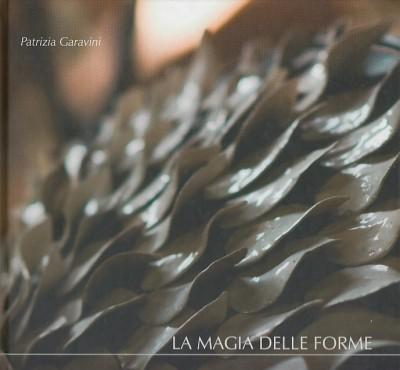 La magia delle forme - Garavini Patrizia