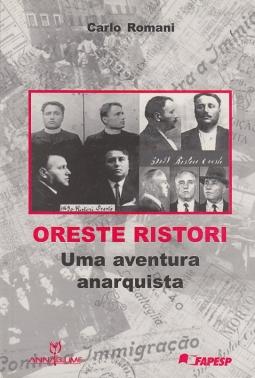 Oreste Ristori. Uma aventura anarquista