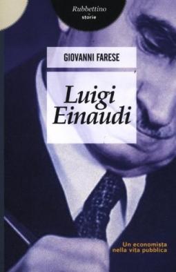 Luigi Einaudi. Un economista nella vita pubblica