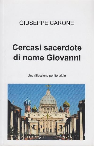 Cercasi sacerdote di nome giovanni. una riflessione penitenziale - Carone Giuseppe