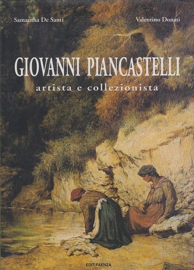 Giovanni piancastelli artista e collezionista - Samantha De Santi - Donati Valentino