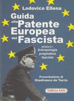 Guida alla Patente Europea del Fascista. Modulo 1 Antropologia pragmatica fascista