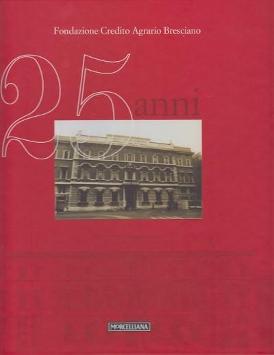 25 anni testimonianze - Fondazione Credito Agrario Bresciano