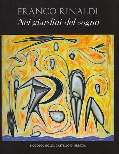 Franco rinaldi nei giardini del sogno - Curuz Bernardelli Maurizio (a Cura Di)