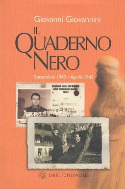 Il Quaderno nero Settembre 1943 Aprile 1945. DEDICA E AUTOGRAFO DELL'AUTORE ALLA PRIMA CARTA