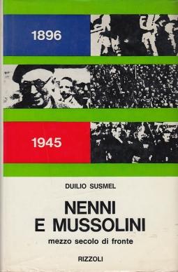 Nenni e Mussolini mezzo secolo di fronte