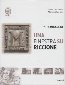Villa Mussolini. Una finestra su Riccione