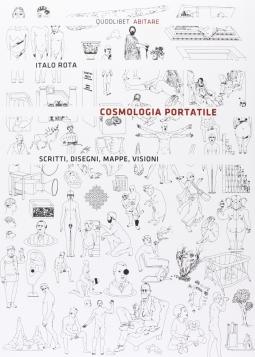 Cosmologia portatile. Scritti, disegni, mappe, visioni