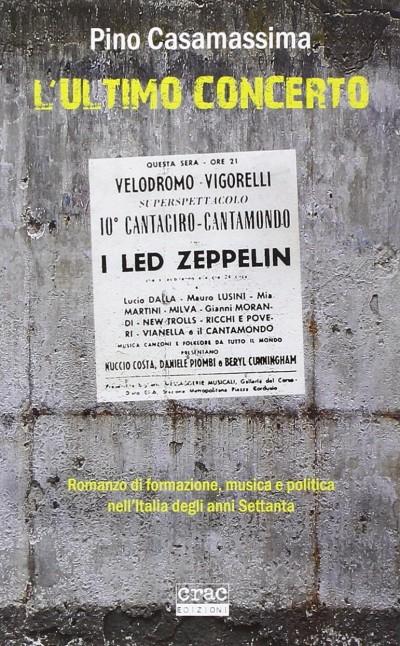 L'ultimo concerto. romanzo di formazione, musica e politica nell'italia degli anni settanta - Casamassima Pino
