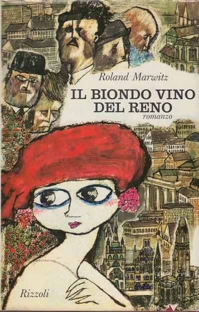 Il biondo vino del reno - Marwitz Roland