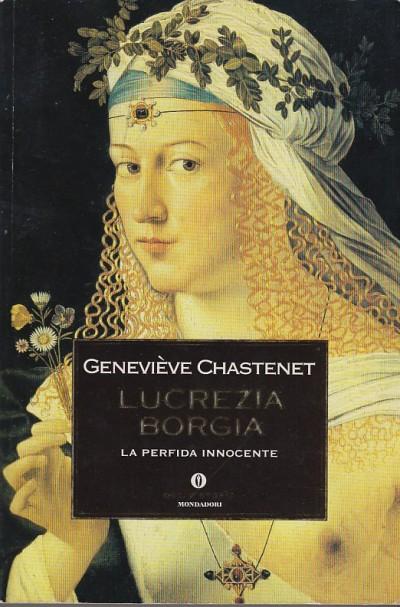 Lucrezia borgia. la perfida innocente - Chastenet Genevi?ve