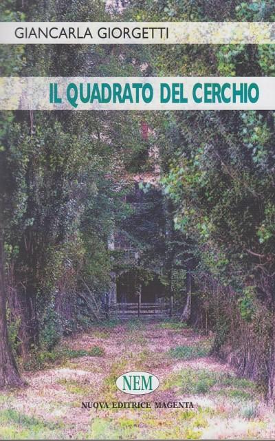 Il quadrato del cerchio - Giorgetti Giancarla