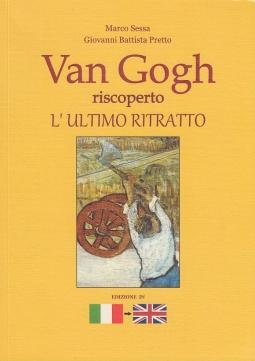 Van Gogh riscoperto l'ultimo ritratto