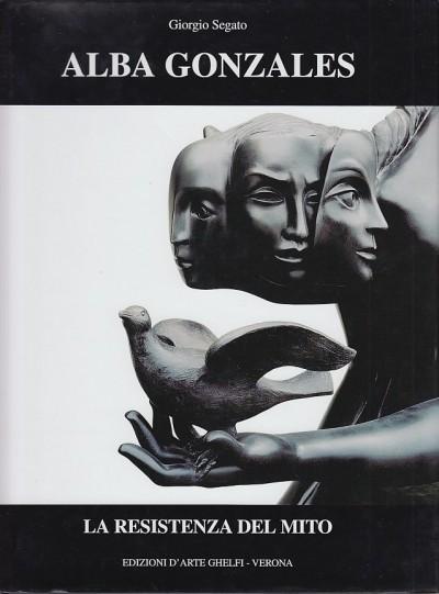 La resistenza del mito nella scultura di alba gonzales - Segato Giorgio