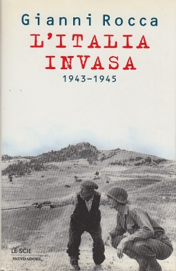 L'Italia invasa 1943-1945 DEDICA E AUTOGRAFO DELL'AUTORE