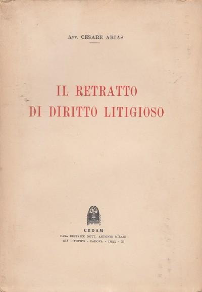 Il retratto di diritto litigioso - Arias Cesare