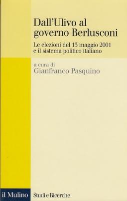 Dall'Ulivo al governo Berlusconi. Le elezioni del 13 Maggio 2001 e il sistema politico Italiano