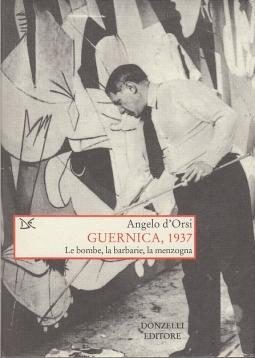 Guernica 1937. Le bombe, la barbarie, la menzogna