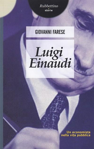 Luigi einaudi. un economista nella vita pubblica - Farese Giovanna