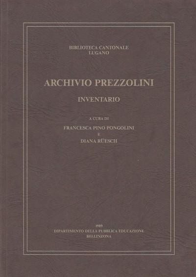 Archivio prezzolini. inventario - Francesca Pino Pongiolini - Diana R?esch