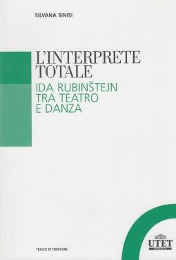 L'interprete totale. Ida Rubinstejn tra teatro e danza