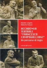 """Accademia teatrale """"Francesco Campogalliani"""". Un percorso di regia"""