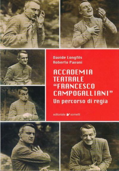 """Accademia teatrale """"francesco campogalliani"""". un percorso di regia - Longfils Davide, Pavani Roberto"""